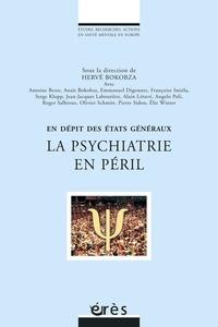 Hervé Bokobza - La psychiatrie en péril - En dépit des Etats généraux.