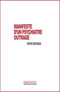 Hervé Bokobza - Manifeste d'un psychiatre outragé.