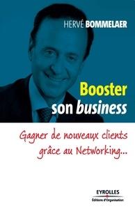 Hervé Bommelaer - Booster son Business - Gagner de nouveaux clients grâce au Networking....