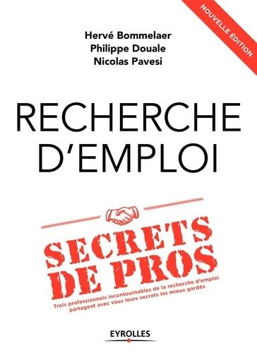 Hervé Bommelaer et Philippe Douale - Recherche d'emploi : secrets de pros - Trois professionnels incontournables de la recherche d'emploi partagent avec vous leurs secrets les mieux gardés.