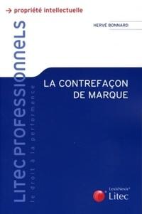 Hervé Bonnard - La contrefaçon de marque.