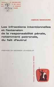 Hervé Bonnard et Georges Levasseur - Les infractions intentionnelles et l'extension de la responsabilité pénale, notamment patronale, du fait d'autrui.