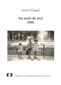 Hervé Bougel - Au mois de mai 1968.
