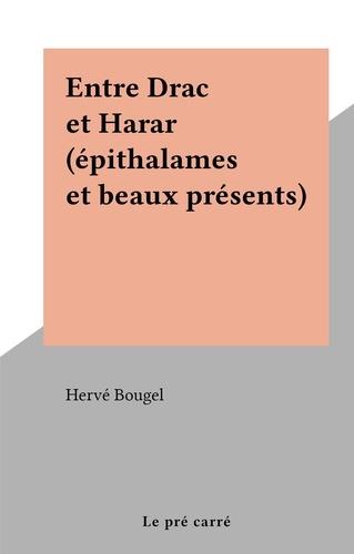 Entre Drac et Harar (épithalames et beaux présents)