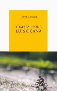 Hervé Bougel - Tombeau pour Luis Ocana.
