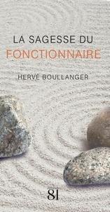 La sagesse du fonctionnaire - Hervé Boullanger |