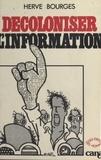 Hervé Bourges - Décoloniser l'information.