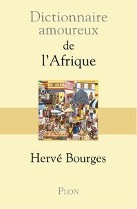 Hervé Bourges - Dictionnaire amoureux de l'Afrique.