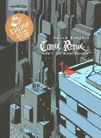 Hervé Bourhis - Comix Remix Tome 1 : Feu Mister Mercure.