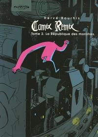 Hervé Bourhis - Comix Remix Tome 2 : La République des monstres.