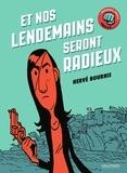 Hervé Bourhis - Et nos lendemains seront radieux.