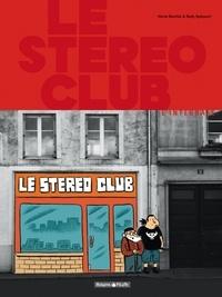 Hervé Bourhis et Rudy Spiessert - Le Stéréo Club  : L'intégrale.