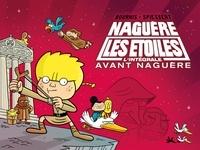 Hervé Bourhis et Rudy Spiessert - Naguère les étoiles L'intégrale : Avant naguère.