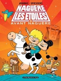 Hervé Bourhis et Rudy Spiessert - Naguère les étoiles Tome 5 : Avant Naguère.