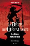 Hervé Boyac - La bête du Gévaudan - Le loup réhabilité.