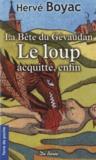 Hervé Boyac - La Bête du Gévaudan - Le loup acquitté enfin.