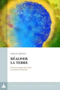 Hervé Bredif - Réaliser la Terre - Prise en charge du vivant et contrat territorial.