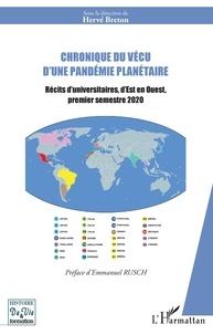 Hervé Breton - Chronique du vécu d'une pandémie planétaire - Récits d'universitaires, d'Est en Ouest, premier semestre 2020.