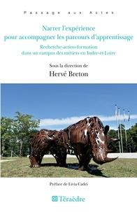 Hervé Breton - Narrer l'expérience pour accompagner les parcours d'apprentissage - Recherche-action-formation dans un campus des métiers en Indre-et-Loire.