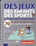 Hervé Brezot - Des jeux, des enfants, des sports & des pratiques handi-valides - Tome 2, 70 fiches de jeux dans 6 sports & en pratiques partagées.