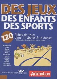 Hervé Brezot et Bruno Cremonisi - Des jeux, des enfants, des sports - 120 fiches de jeux dans 11 sports & la danse.