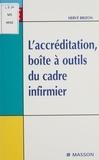 Hervé Brizon - L'accréditation, boîte à outils du cadre infirmier.