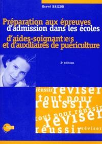 Hervé Brizon - PREPARATION AUX EPREUVES D'ADMISSION DANS LES ECOLES D'AIDES-SOIGNANT(E)S ET D'AUXILIAIRES DE PUERICULTURE. - 2ème édition.