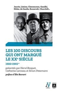 Hervé Broquet et Catherine Lanneau - Les 100 discours qui ont marqué le XXe siècle - Tome 1, 1900-1945.