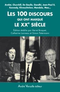 Hervé Broquet et Catherine Lanneau - Les 100 discours qui ont marqué le XXe siècle.
