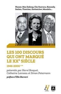 Hervé Broquet et Catherine Lanneau - Les 100 discours qui ont marqué le XXe siècle - Tome 2, 1946-2000.