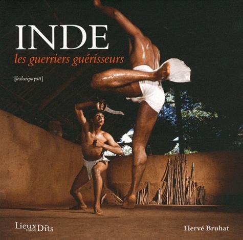 Hervé Bruhat - Inde - Les guerriers guérisseurs (kalaripayatt).
