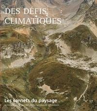 Hervé Brunon et Jean-Marc Besse - Les carnets du paysage N° 17 : Des défis climatiques.