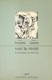 Hervé Brusini et Francis James - Voir la vérité : le journalisme de télévision - Le journalisme de télévision.