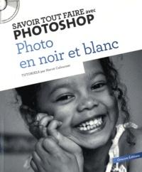 Savoir tout faire avec Photoshop : photo noir et blanc.pdf