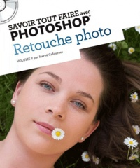 Savoir tout faire avec Photoshop - Retouche photo.pdf