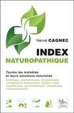 Hervé Cagnec et Jean-Luc Darrigol - Index naturopathique - Toutes les maladies et leurs solutions naturelles.