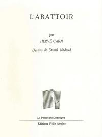 Hervé Carn - L'abattoir.