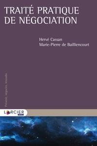 Hervé Cassan et Marie-Pierre de Bailliencourt - Traité pratique de négociation.