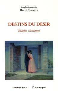 Hervé Castanet - Destins du désir - Etudes cliniques.