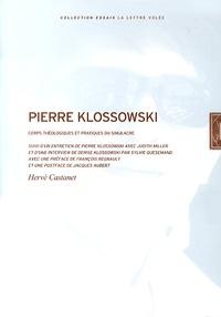 Hervé Castanet - Pierre Klossowski - Corps théologiques et pratiques du simulacre.