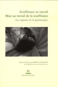Hervé Castanet - Souffrance au travail, mise au travail de la souffrance - Les réponses de la psychanalyse.