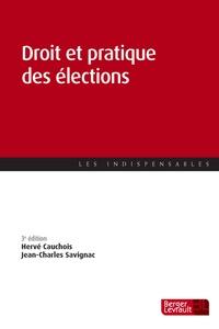 Hervé Cauchois et Jean-Charles Savignac - Droit et pratique des élections.