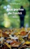 Hervé Caudron - Aux portes de l'oubli.