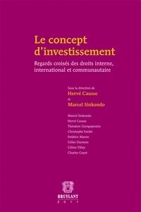 Hervé Causse et Marcel Sinkondo - Le concept d'investissement - Regards croisés des droits interne, international et communautaire.
