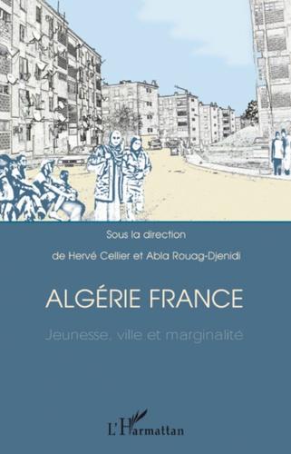 Hervé Cellier - Algérie France - Jeunesse, ville et marginalité.