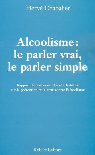 Alcoolisme. Le parler vrai, le parler simple