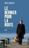 Hervé Chabalier - Le dernier pour la route - Chronique d'un divorce avec l'alcool.