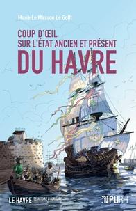 Hervé Chabannes et Marie Le Masson Le Golft - Coup d'oeil sur l'état ancien et présent du Havre (1778).