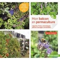 Hervé Chabert - Mon balcon en permaculture - Légumes, fruits, aromatiques, plantes sauvages comestibles....