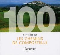 Hervé Champollion - 100 merveilles sur les chemins de Compostelle.